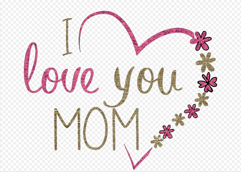 I Love You Mom Beautiful Quotes For Mothers Day