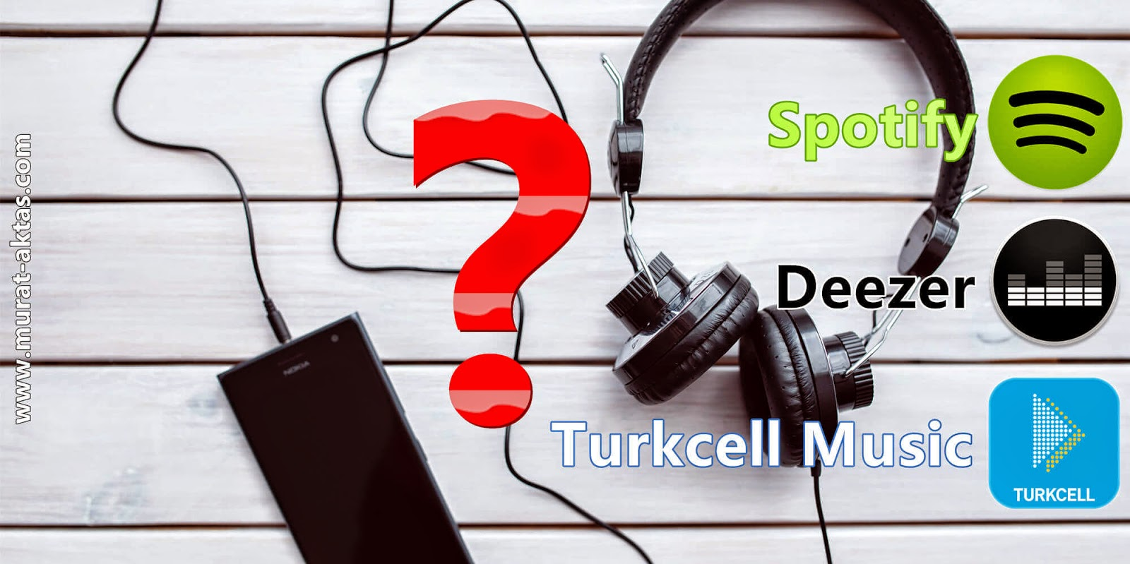 Spotify, Deezer & Turkcell Müzik: Hangisini Tercih Etmeli? - www.murat-aktas.com