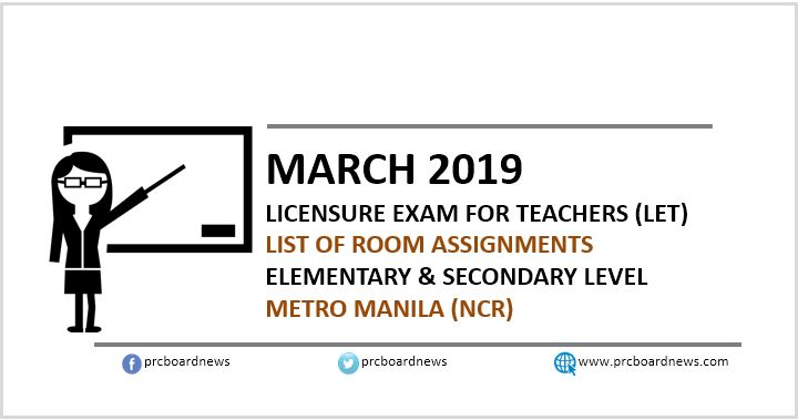 Room Assignments for March 2019 LET in Manila (NCR)