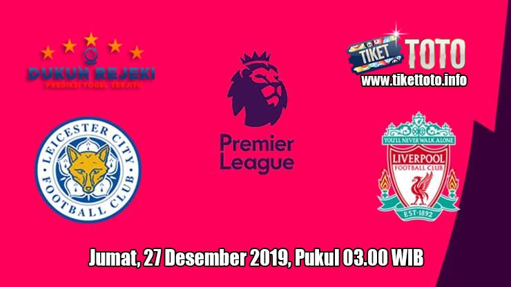 Prediksi Leicester City VS Liverpool 27 Desember 2019