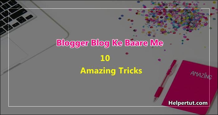 Blogger.com ke baare me 10 jaroori tips and tricks