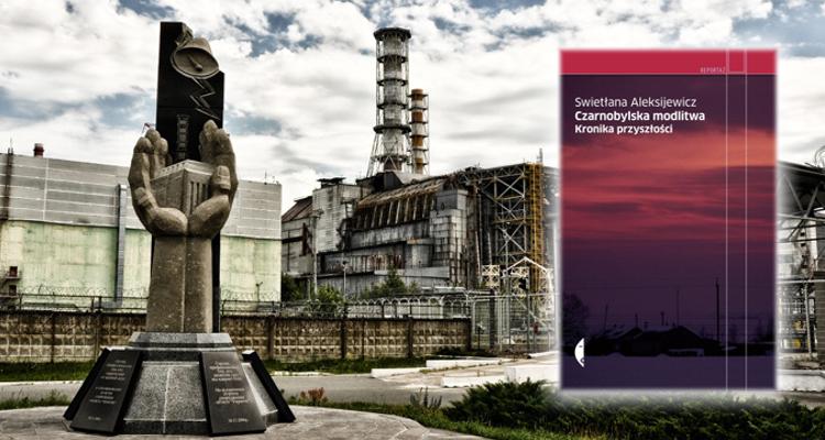 Czarnobylska modlitwa. Kroniki przyszłości