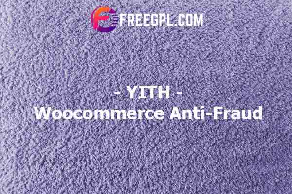 YITH Woocommerce Anti-Fraud Nulled Download Free
