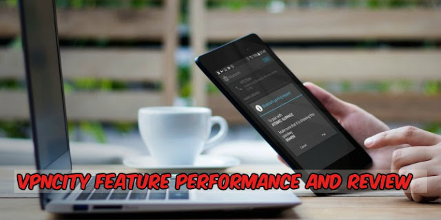 VPNCity Feature Performance And Review