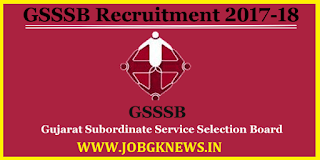 http://www.jobgknews.in/2017/11/gsssb-recruitment-2017-18-apply-online.html