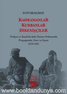 Foti Benlisoy - Kahramanlar Kurbanlar Direnişçiler - Trakya ve Anadolu'daki Yunan Ordusunda Propaganda, Grev ve İsyan 1919-1922