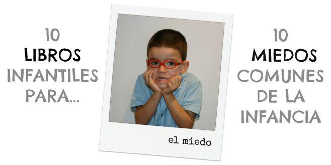 10 libros infantiles para 10 miedos comunes infancia niños