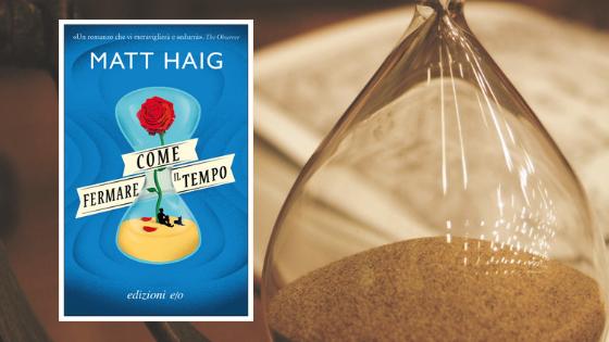 RECENSIONE | Come fermare il tempo di Matt Haig