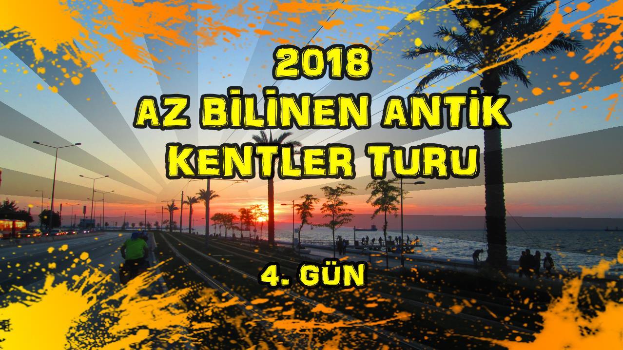 2018/04/24 Az Bilinen Antik Kentler Turu 4.Gün Sığacık - İzmir