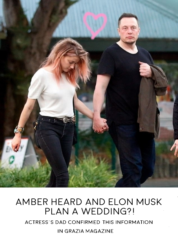 Amber Heard and Elon Musk plan a wedding