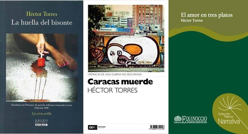 Libros de Héctor Torres: La huella del bisonte, Caracas muerde y El amor en tres platos
