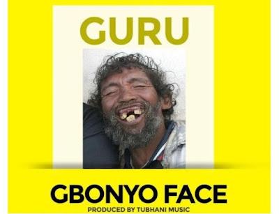 Guru – Gbonyo Face (Mp3 Download)