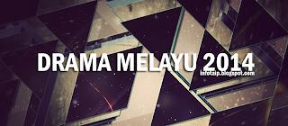 Drama Melayu 2014