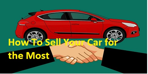 How To Sell Your Car for the Most