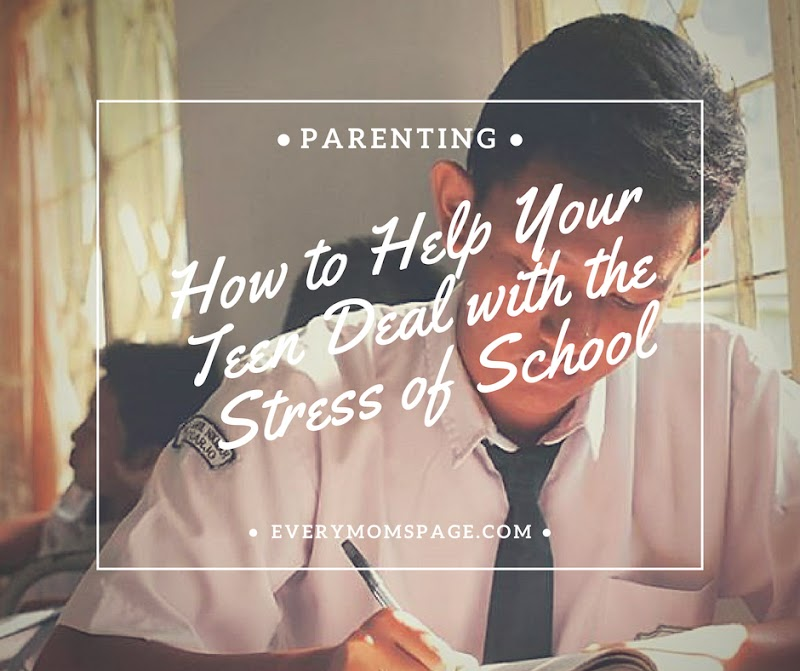 How to Help Your Teen Deal with the Stress of School