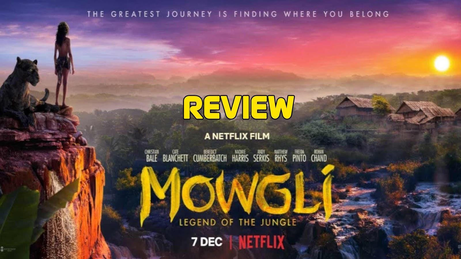 Mowgli : Legend of the jungle (2018) Short Review
