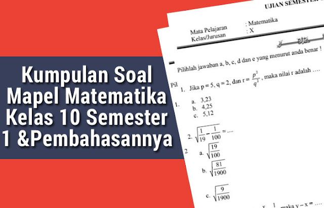 Kumpulan Soal Mapel Matematika Kelas 10 Semester 1 dan Pembahasannya
