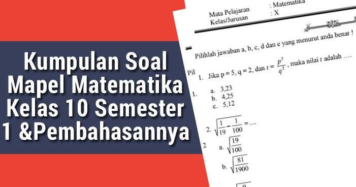 Kumpulan Soal Mapel Matematika Kelas 10 Semester 1 Dan ...