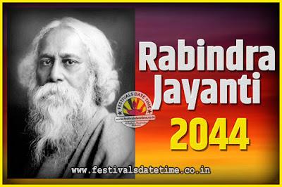 2044 Rabindranath Tagore Jayanti Date and Time, 2044 Rabindra Jayanti Calendar