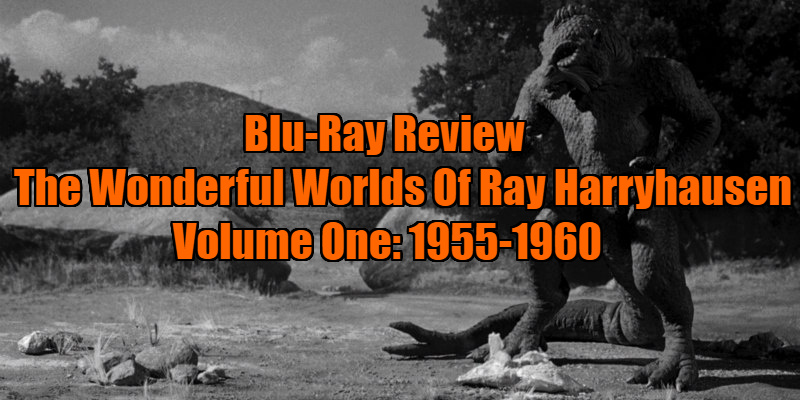 The Wonderful Worlds of Ray Harryhausen: Volume One (1955-60) review