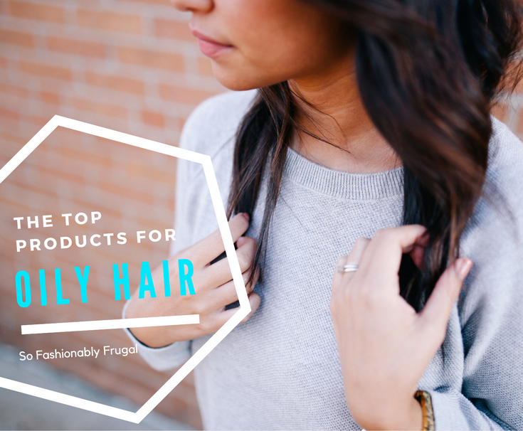 Top Products for Oily Hair