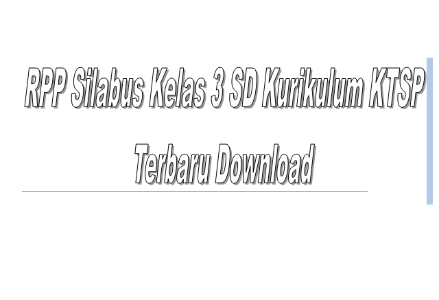 RPP Silabus Kelas 3 SD Kurikulum KTSP Terbaru Download