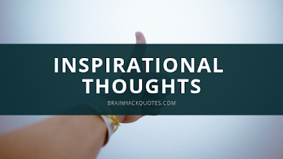 Inspirational Thoughts - Brain Hack Quotes