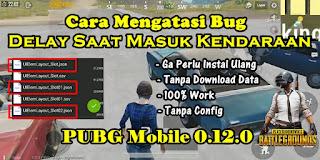 Cara Mengatasi Bug Delay Saat Masuk Kendaraan PUBG Mobile 0.12.0