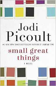 https://www.amazon.com/Small-Great-Things-Jodi-Picoult/dp/0345544951/ref=sr_1_1?s=books&ie=UTF8&qid=1485992036&sr=1-1&keywords=small+great+things