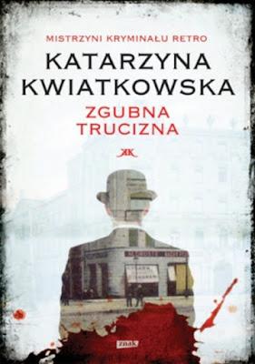 """""""Zgubna trucizna"""" Katarzyna Kwiatkowska"""
