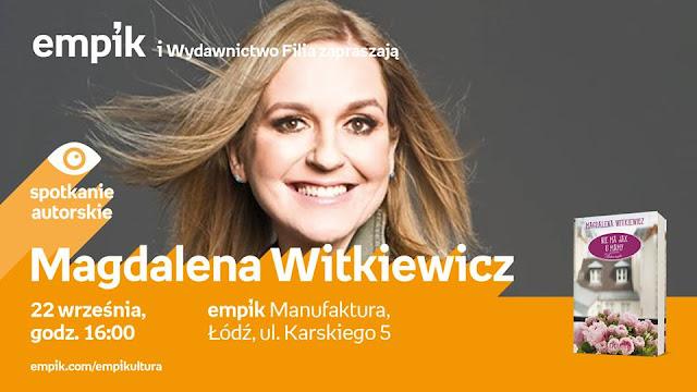 Zapraszam na spotkanie z Magdaleną Witkiewicz