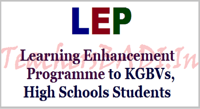 LEP, Learning Enhancement Programme,KGBVs, High Schools Students 2017