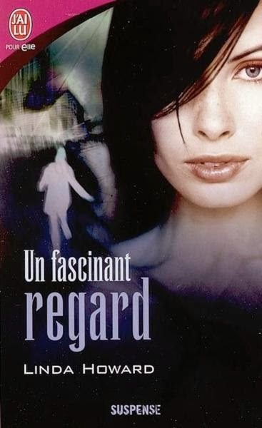 http://lachroniquedespassions.blogspot.fr/2014/07/un-fascinant-regard-linda-howard.html