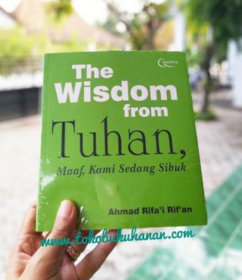 buku The Wisdom from Tuhan Maaf Kami Sedang Sibuk karya Ahmad Rifai Rifan