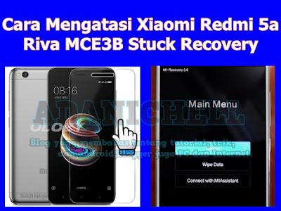 Cara Mengatasi Xiaomi Redmi 5a Riva MCT3B Stuck Recovery