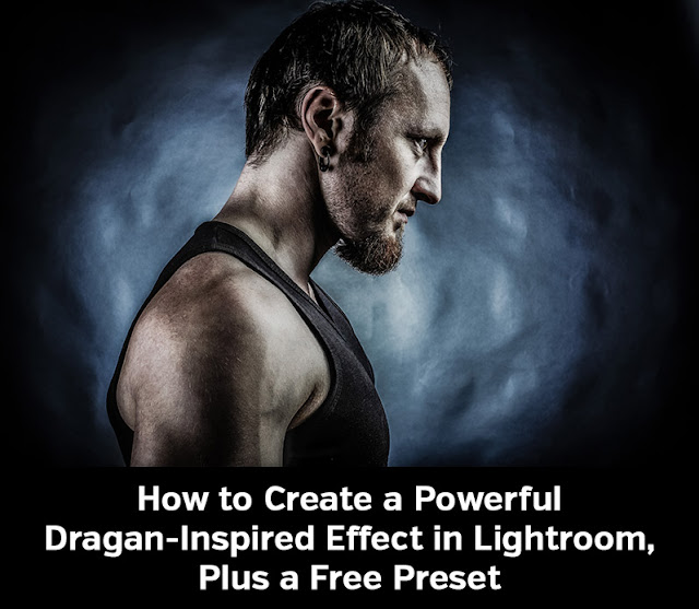 Create a Powerful Dragan-Inspired Effect in Lightroom