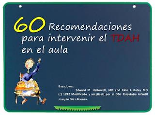 http://www.slideshare.net/fundacioncadah/60-recomendaciones-tdah-pdf?ref=http://www.fundacioncadah.org/web/articulo/60-recomendaciones-para-intervenir-el-tdah-en-el-aula.html