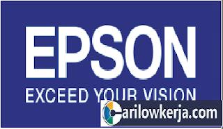 INFO Lowongan Kerja Terbaru 2017 PT.EPSON