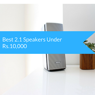 Best 2.1 speakers Under 10,000