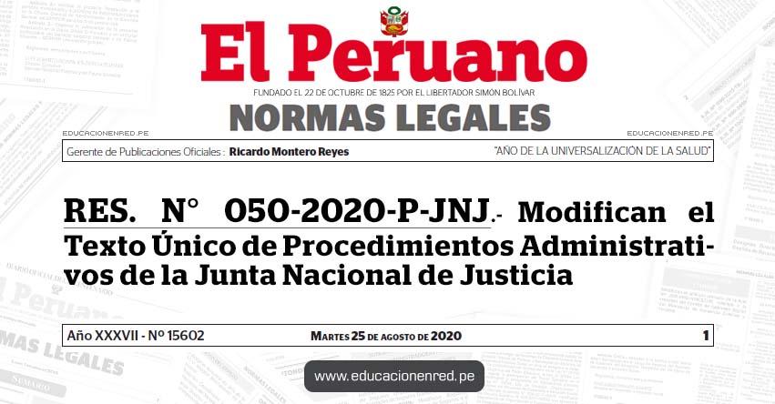 RES. N° 050-2020-P-JNJ.- Modifican el Texto Único de Procedimientos Administrativos de la Junta Nacional de Justicia