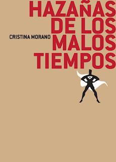 Hazañas de los malos tiempos Cristina Morano