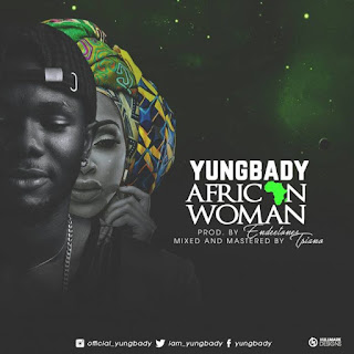 VIDEO: YungBady – African Woman Mp4