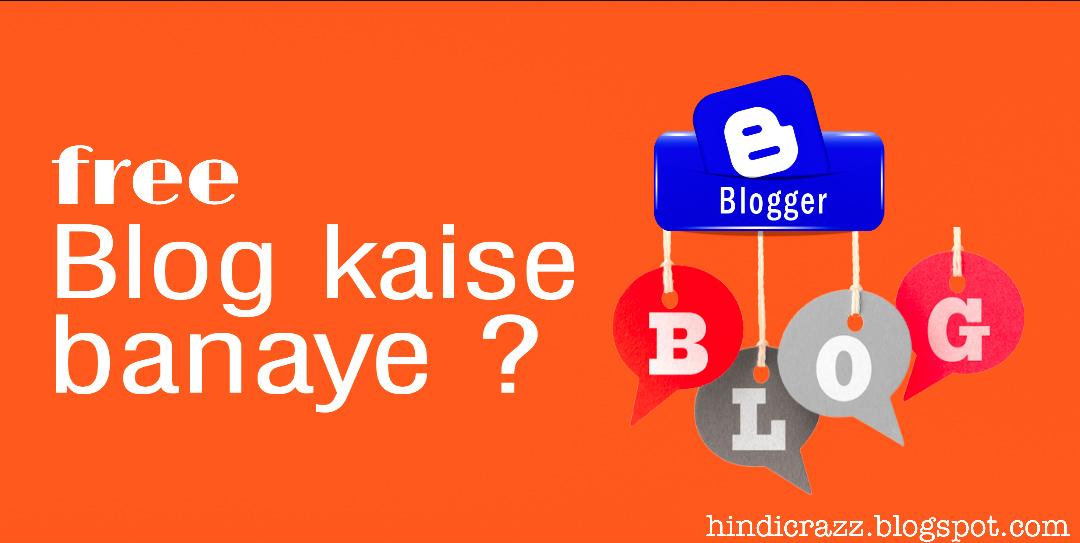 Free blog kaise banaye hindicrazz.blogspot.com