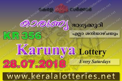 Kerala Lottery Results 28-07-2018 Karunya KR-356 Lottery Result keralalotteries.net, Kerala Lottery, Kerala Lottery Results, Kerala Lottery Result Live, Karunya, Karunya Lottery Results,