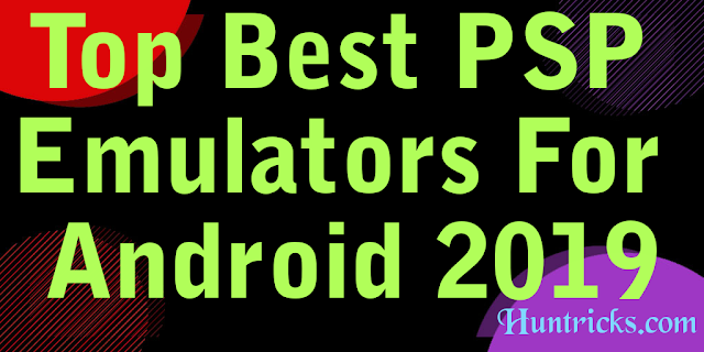 Top Best PSP Emulators For Android 2019