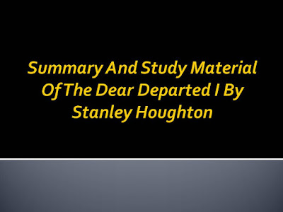 Summary-And-Study-Material-Of-The-Dear-Departed-I-By-Stanley-Houghton