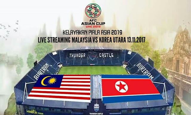 Live Streaming Malaysia vs Korea Utara 13 November 2017 Kelayakan Piala Asia