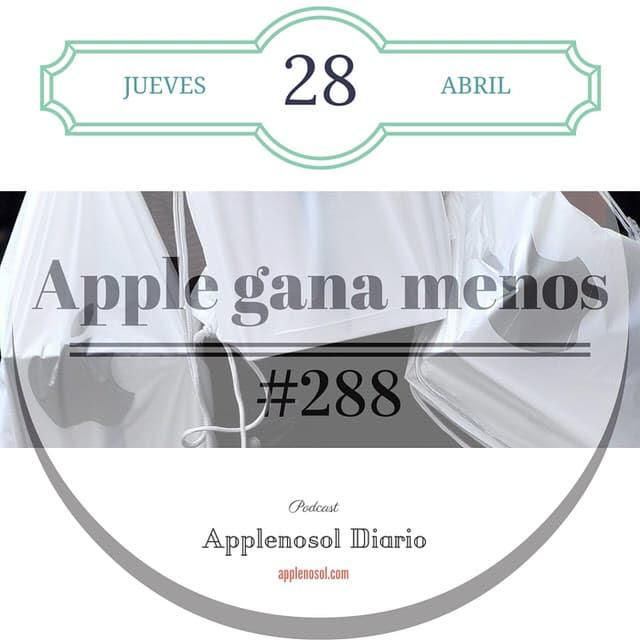 #288 Apple gana menos