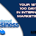 Your 1st 100 Days in Internet Marketing