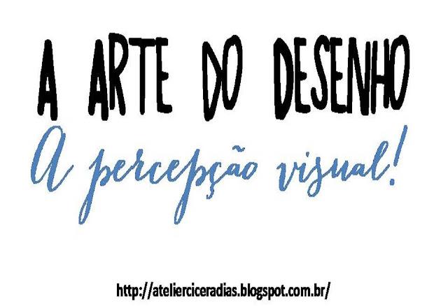 A arte do desenho: a percepção visual